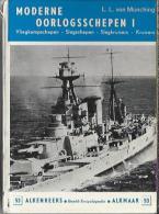 NL.- Boek - Moderne Oorlogsschepen I : Vliegkampschepen - Slagschepen - Kruisers. Door L.L. Von Munching. 4 Scans - Encyclopedieën