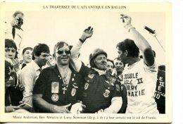Traversée De L'Atlantique En Ballon -en 1978 - Maxie Anderson, Ben Abruzzo Et Larry Newman à Leur Arrivée En France - Evénements