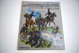 Liliane Et Fred FUNCKEN L'uniforme Et Les Armes Des Soldats Des Etats-Unis Tome 2 La Cavalerie Et L'artillerie Casterman - Histoire