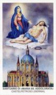 Castelpetroso (Isernia) - Santino SANTUARIO DI MARIA SS. ADDOLORATA - PERFETTO M36 - Religione & Esoterismo