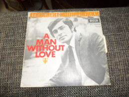 ANC. 45T / ENGLEBERT HUMPERDINCK / A MAN WITHOUT LOVE /DECCA HIT PARADE 79024 / 1968 - Collectors