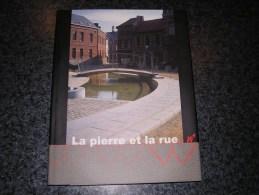 LA PIERRE ET LA RUE Région Wallonne 1987  Carrière Métier Tailleur Pierre Marbre Dallage Poseur Pavés Pavage Techniques - Bricolage / Technique