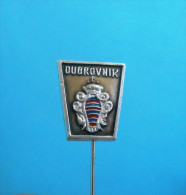 DUBROVNIK - Kroatien Pin Badge Coat Of Arms Blason Stemma Wappen City Town Ville Citta Anstecknadel Distintivo - Städte