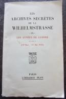 Les Archives Secrètes De La Wilhelmstrasse. Tome 9. Les Années De Guerre. Livre I. (18 Mars - 10 Mai 1940) EO Plon 1960 - Histoire