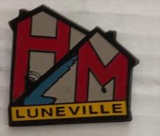 HLM LUNEVILLE - Pin's