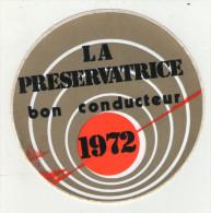 AUTOCOLLANT . STICKER . ASSURANCE . LA PRESERVATRICE  BON CONDUCTEUR  1972  ( Voir L'état ) - Aufkleber