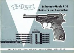 Original Et Ancien Catalogue Broché SELBSTLADE-PISTOLE WALTHER P 38 Cal. 9 Mm Parabellum - CARL WALTHER Waffenfabrik - Armes Neutralisées