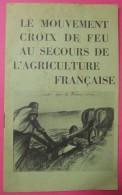 1937-1941 Brochure PSF Le Mouvement Croix De Feu Au Secours Agriculture FR De LA ROCQUE édit Georges Lang Paris - 1901-1940