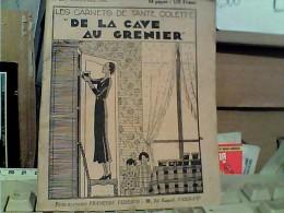 """LES CARNETS DE TANTE COLETTE """"DE LA CAVE AU GRENIER"""" N°20 1932 FJ11220 - 1900 - 1949"""