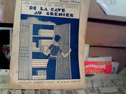 """LES CARNETS DE TANTE COLETTE """"DE LA CAVE AU GRENIER"""" N°22 1932 FJ11220 - 1900 - 1949"""