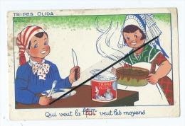 CPA  Abîmée - Tripes Olida - Qui Veut La (fin) Faim Veut Les Moyens - Louis Gougeon - Publicité