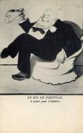 """Caricature Politique Le Roi De PORTUGAL """"A Point Pour L´Abattoir"""" Carte Précurseur - Satiriques"""