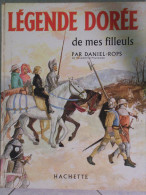 LEGENDE DOREE DE MES FILLEULS - DANIEL-ROPS - HACHETTE - 1969 - Altri Classici