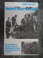 MAQUIS DANS LA PLAINE DE LA SAONE AU DANUBE RESISTANTS BRESSANS CHASSEUR 2 B C P  PACAUT DEDICACE - Livres Dédicacés