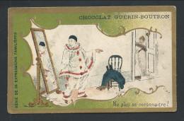 """Ancien Chromo Publicitaire - CHOCOLAT GUERIN BOUTRON - Pierrot - """"Ne Plus Se Reconnaître"""" - Expressions Familières    // - Guérin-Boutron"""