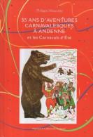 55 ANS D'AVENTURES CARNAVALESQUES À ANDENNE DE PHILIPPE WASCOTTE ED.LALLEMEND - Belgique
