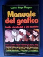 M#0O25 Gunter Hugo Magnus MANUALE DEL GRAFICO Longanesi Ed.1983 - Arte, Architettura