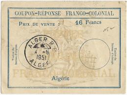 1951 - ALGERIE - COUPON-REPONSE FRANCO COLONIAL D'ALGER - Algérie (1924-1962)