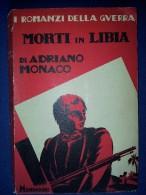 M#0O52 Adriano Monaco MORTI IN LIBIA Mondadori Ed.1930 - War 1914-18