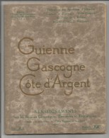 VP.0319/ Guide Touristique Guienne Gascogne Cote D'Argent 1926 - Dépliants Turistici