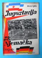 YUGOSLAVIA : WEST GERMANY - 1962. Football Soccer Match Official Programme Fussball Programm Programma Calcio Foot - Match Tickets