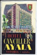 34158 SPAIN ESPAÑA VITORIA ALAVA HOTEL CANCILLER AYALA LUGGAGE NO POSTAL POSTCARD - Etiketten Van Hotels