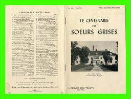 PROGRAMME - LE CENTENAIRE DES SOEURS GRISES, JUIN 1944 - L'OEUVRE DES TRACTS, MONTRÉAL - 18 PAGES - - Programmes