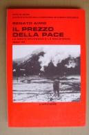 L/41 R.Aimo IL PREZZO DELLA PACE L´Arciere 1989/BOVES/la Gente Bovesana E La Resistenza 1943-45 - Italiano