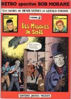 BOB MORANE  RETRO Spective Tome 5  Les Masques De Soie - Livres, BD, Revues