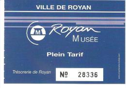 TICKET ENTREE MUSEE DE LA VILLE DE ROYAN - Tickets - Vouchers