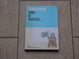 Schelderode Voor U Verteld... Door Etienne De Brouwer, Merelbeke, 216 Blz, 1979 - Libros, Revistas, Cómics