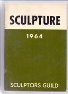 SCULPTURE 1964, Sculptors Guild, Over 70 Pgs. Complete, Good Condition - Schöne Künste