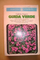 L/83 G.Magrini GUIDA VERDE Oscar Mondadori 1975/piante/fiori - Giardinaggio