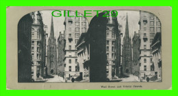CARTES  STÉRÉOSCOPIQUES - WALL STREET AND TRINITY CHURCH, NEW YORK CITY - ANIMATED - - Cartes Stéréoscopiques