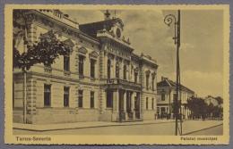 Turnu Severin  Palatul Municipal  1936y.   C75 - Romania