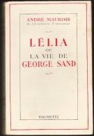 """André Maurois - Lélia Ou La Vie De George Sand - Hachette / """" Les Grands écrivains - Hier Aujourd'hui´ """" - ( 1962 ) . - Bücher, Zeitschriften, Comics"""
