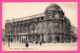 Lille - L'Hôtel Des Postes - Animée - L.L. - 1926 - CACHET Chèques Postaux Demandez L'Ouverture D'un Compte Courant - Lille
