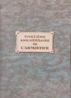 DOCUMENTS 20E ANNIVERSAIRE DE L'ARMISTICE Avec Copies De Lettres Messages ...guerre 1914 - 18 - Documents Historiques