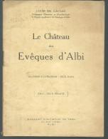 Louis De LACGER Le Château Des Evêques D'Albi - Midi-Pyrénées