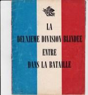Brochure. La Deuxieme Division Blindée Entre Dans La Bataille - Oorlog 1939-45