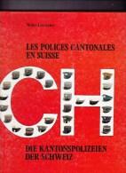 Polices Cantonales Suisses - Kantonspolizeiender Schweiz- Loertscher - Livres, BD, Revues