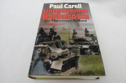 """Paul Carell """"Unternehmen Barbarossa"""" Der Marsch Nach Rußland - Police & Militaire"""