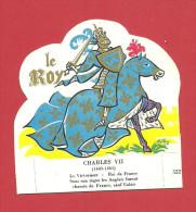 CHROMO Carte Ou Image à Poser -CHARLES VII   N° 522   Fromagerie GROSJEAN LA VACHE SERIEUSE - Old Paper