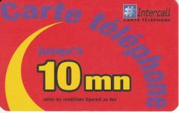 TARJETA DE FRANCIA DE INTERCALL DE 10 MN DATE 16/02/2001 - Andere Voorafbetaalde Kaarten