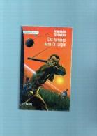 Présence Du Futur  : Ces Hommes Dans La Jungle  Par NORMAN SPINRAD , 326 Pages ,n° 628 - Denoël