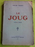 Le Joug (1914-1918), Oscar Henry, 1918, - Poésie