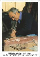 CPM - Figeac (Lot) 20Mai 1993 Salon Europeen Des Collectionneurs Pierre Tardieu Maitre Artisan  Marbrier. - Bourses & Salons De Collections