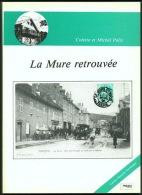 Colette Et Michel Palix => La Mure Retrouvée - Ed 1984 - Neuf - Livres