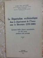 La Déportation Ecclésiastique Dans Le Département De L'Yonne Sous Le Directoire (1797-1800) L'Abbé Henri AUCLERC 1958 - Religion