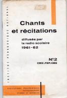CHANTS ET RECITATIONS Diffusés Par La Radio Scolaire 1961-1962  N° 2  : CM2_FEP_CEG (Lot 1 ) - Poésie